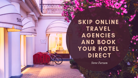 Skip Online Travel Agencies and Book Your Hotel Direct