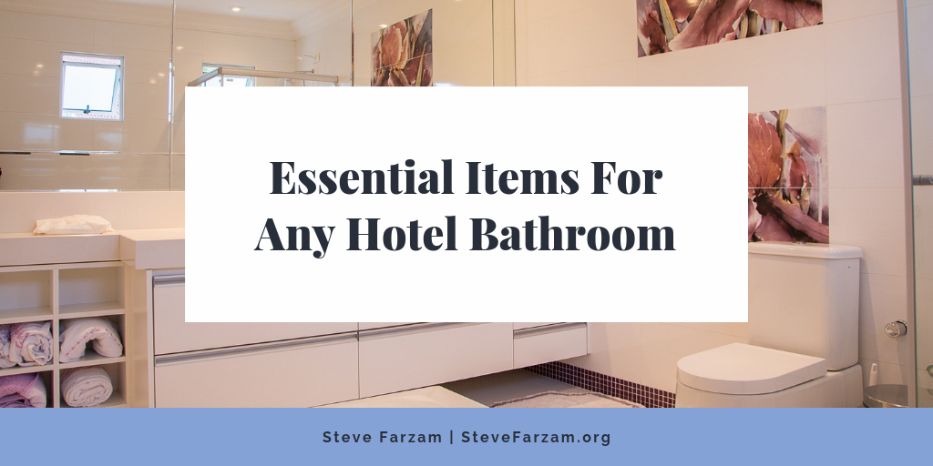 Essential Items For Any Hotel Bathroom