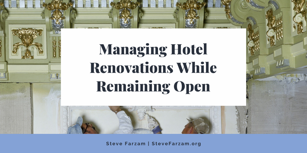 Managing Hotel Renovations While Remaining Open