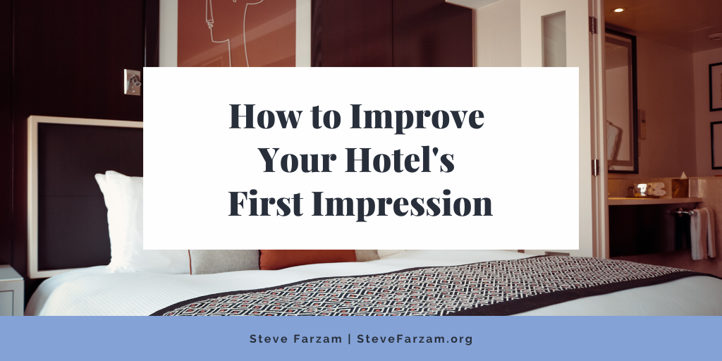 How to Improve Your Hotel's First Impression