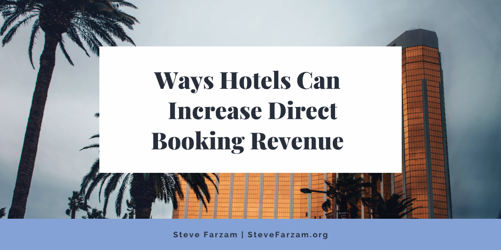 Ways Hotels Can Increase Direct Booking Revenue
