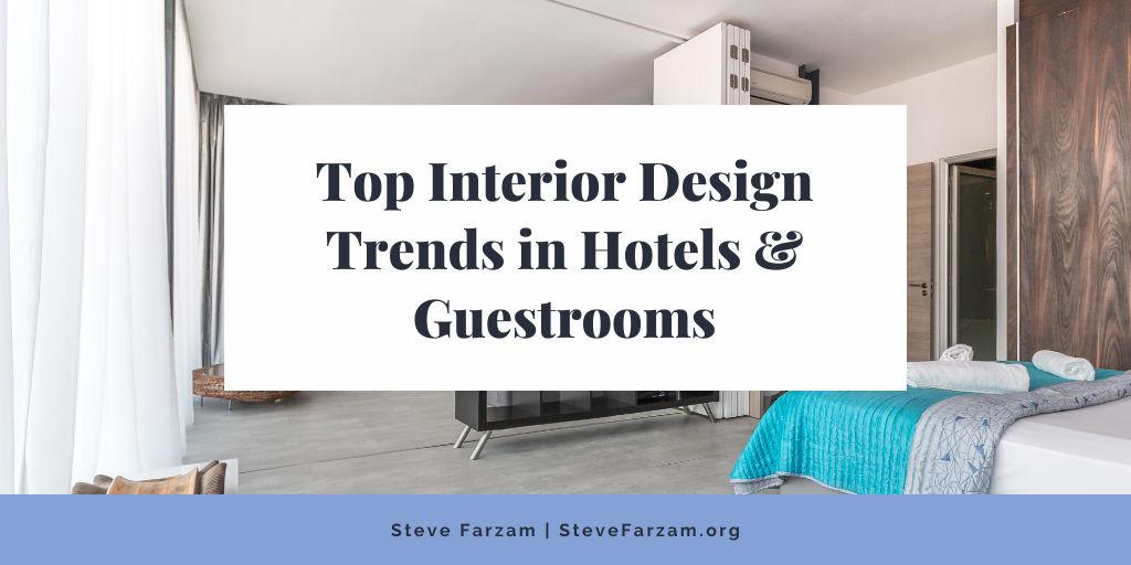 Top Interior Design Trends in Hotels & Guestrooms