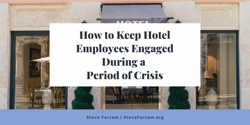 How to Keep Hotel Employees Engaged During a Period of Crisis