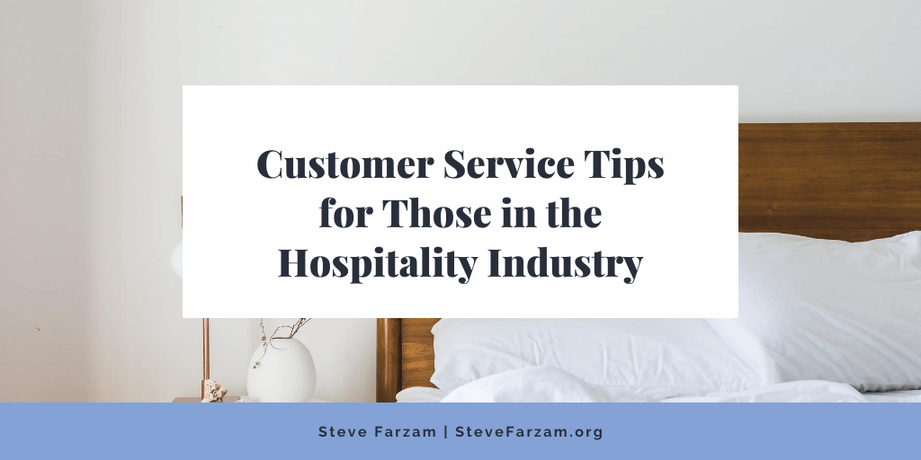 Customer Service Tips for Those in the Hospitality Industry