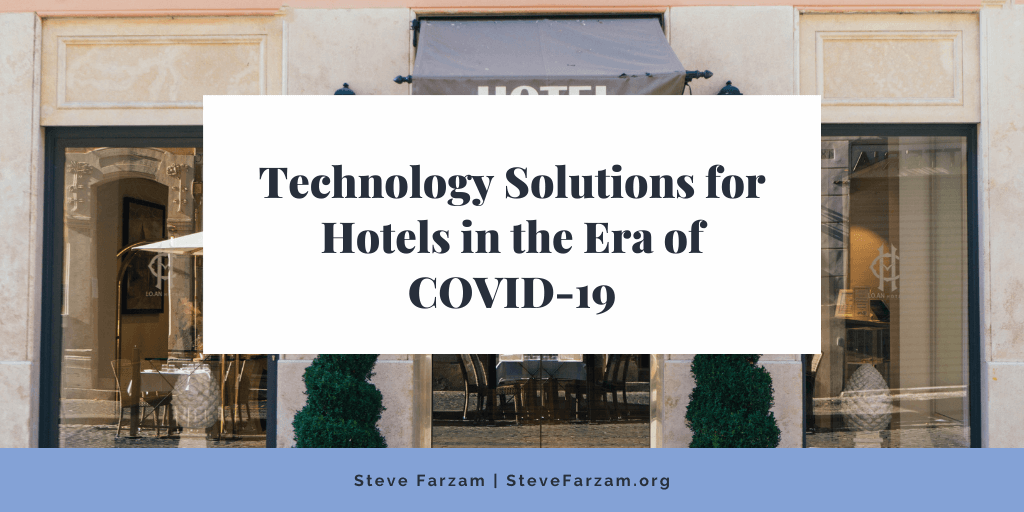 Technology Solutions for Hotels in the Era of COVID-19