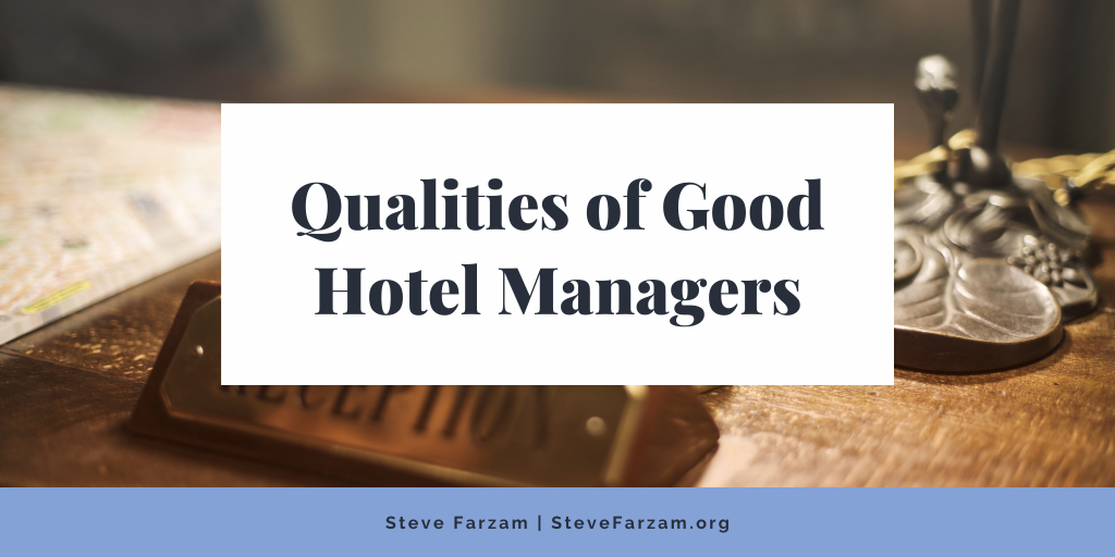 Qualities of Good Hotel Managers