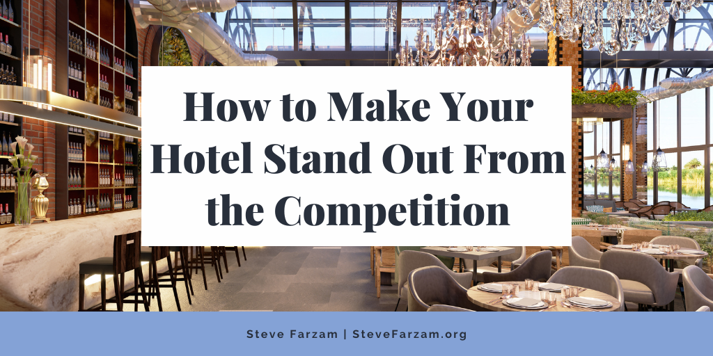 How to Make Your Hotel Stand Out From the Competition