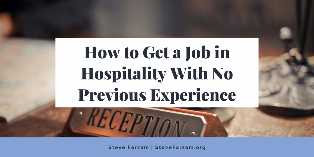 How to Get a Job in Hospitality With No Previous Experience